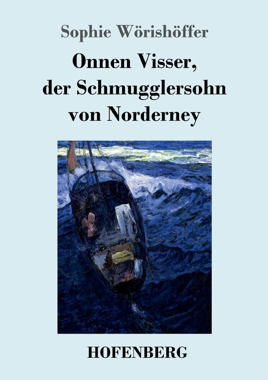 Sophie Wörishöffer Onnen Visser, der Schmugglersohn von Norderney faisal kawusi bielefeld