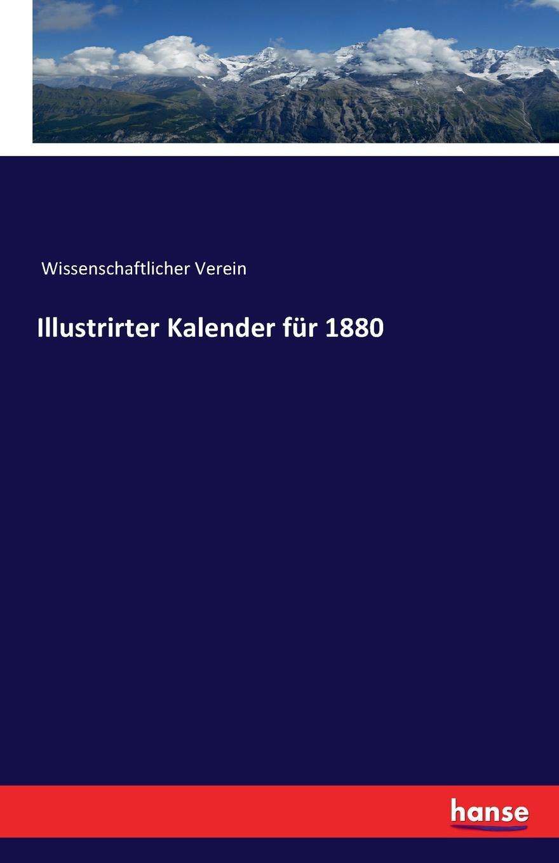 цена Wissenschaftlicher Verein Illustrirter Kalender fur 1880 онлайн в 2017 году