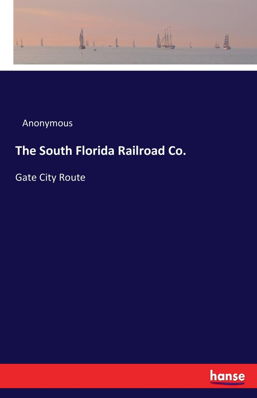 M. l'abbé Trochon The South Florida Railroad Co.