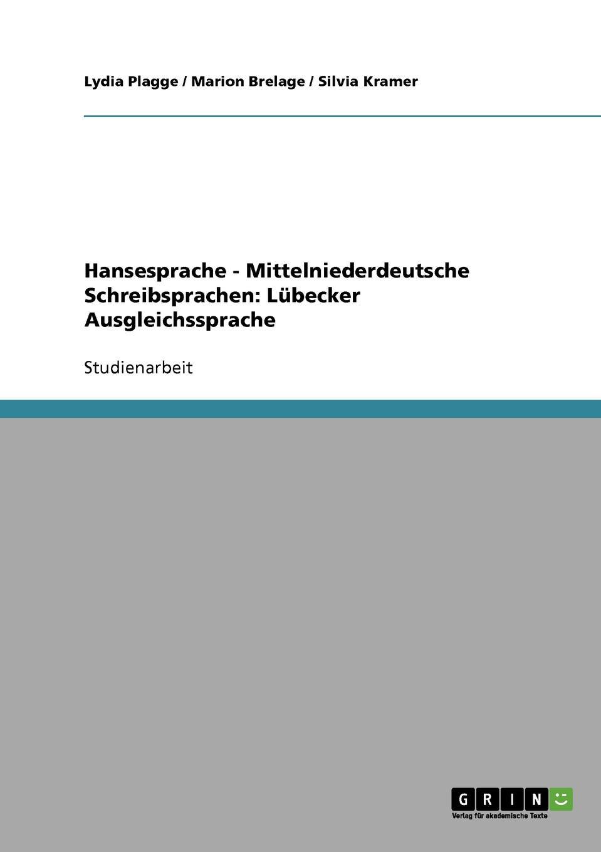 Lydia Plagge, Silvia Kramer, Marion Brelage Hansesprache - Mittelniederdeutsche Schreibsprachen. Lubecker Ausgleichssprache kramer c r3vm r3vm 25