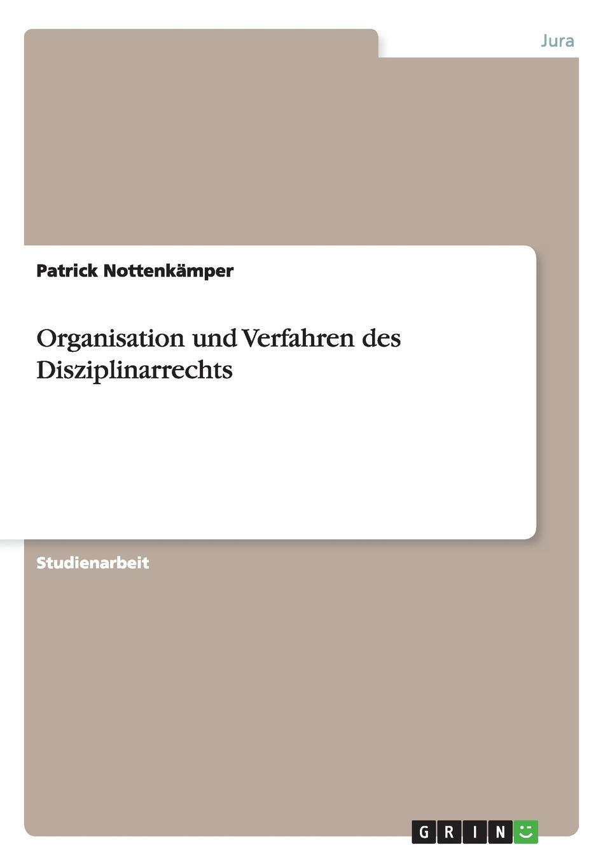 Patrick Nottenkämper Organisation und Verfahren des Disziplinarrechts bdg
