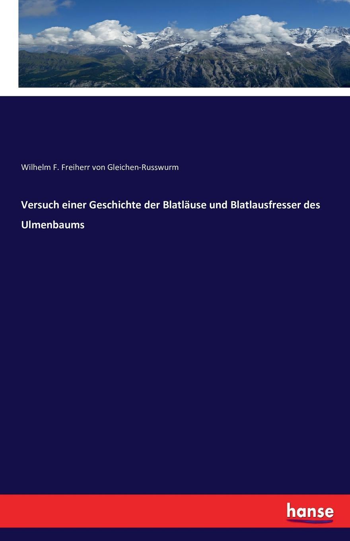 Wilhelm F. Freiherr v. Gleichen-Russwurm Versuch einer Geschichte der Blatlause und Blatlausfresser des Ulmenbaums jan hoppe fouriertransformation und ortsfrequenzfilterung protokoll zum versuch