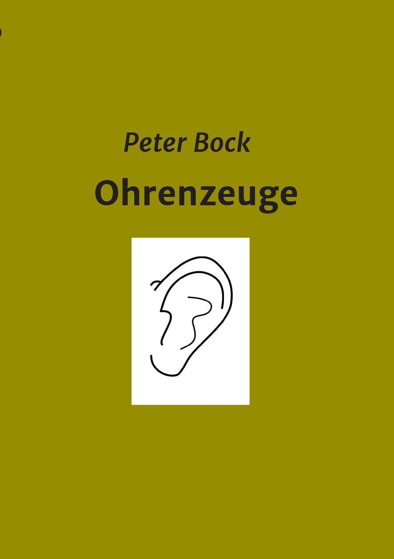 Peter Bock Ohrenzeuge цена и фото