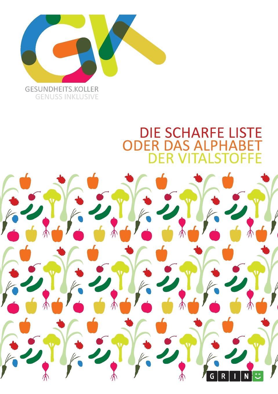 Andreas Koller Die scharfe Liste oder das Alphabet der Vitalstoffe недорого