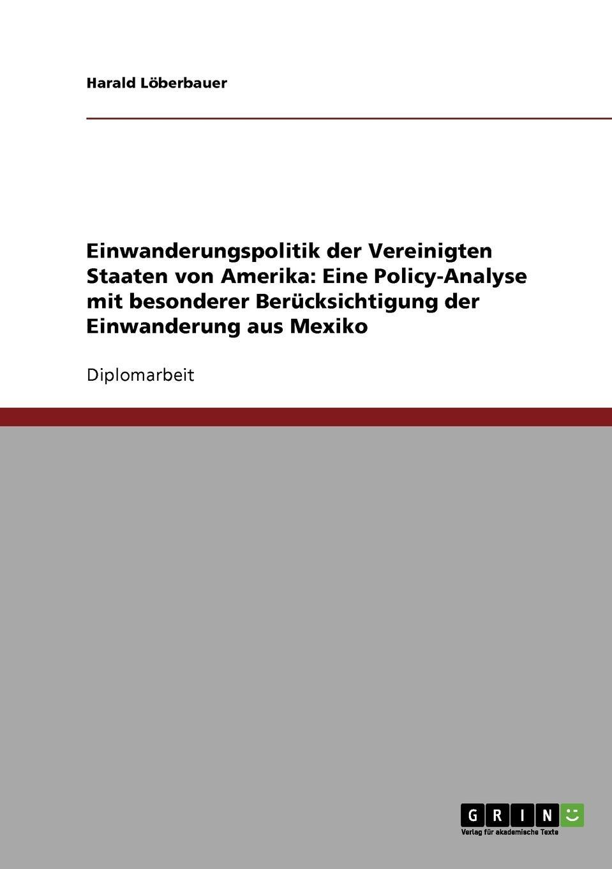 Harald Löberbauer Einwanderungspolitik der Vereinigten Staaten von Amerika. Eine Policy-Analyse mit besonderer Berucksichtigung der Einwanderung aus Mexiko ines flesch entwicklung der internationalen strafgerichtsbarkeit von nurnberg nach den haag