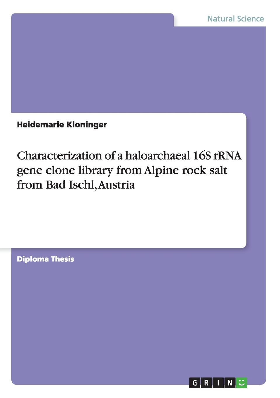 Heidemarie Kloninger Characterization of a haloarchaeal 16S rRNA gene clone library from Alpine rock salt from Bad Ischl, Austria недорго, оригинальная цена