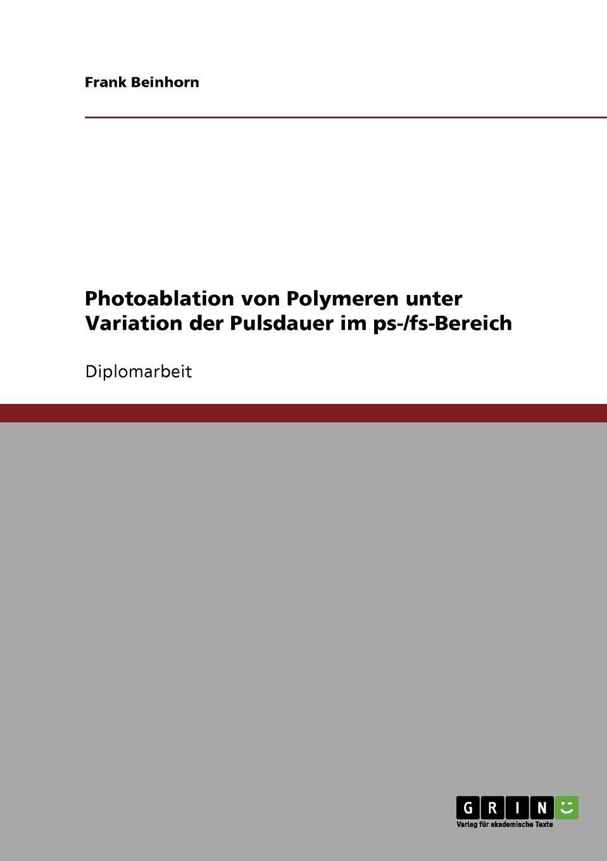 Frank Beinhorn Photoablation von Polymeren unter Variation der Pulsdauer im ps-/fs-Bereich walter klopffer verhalten und abbau von umweltchemikalien physikalisch chemische grundlagen