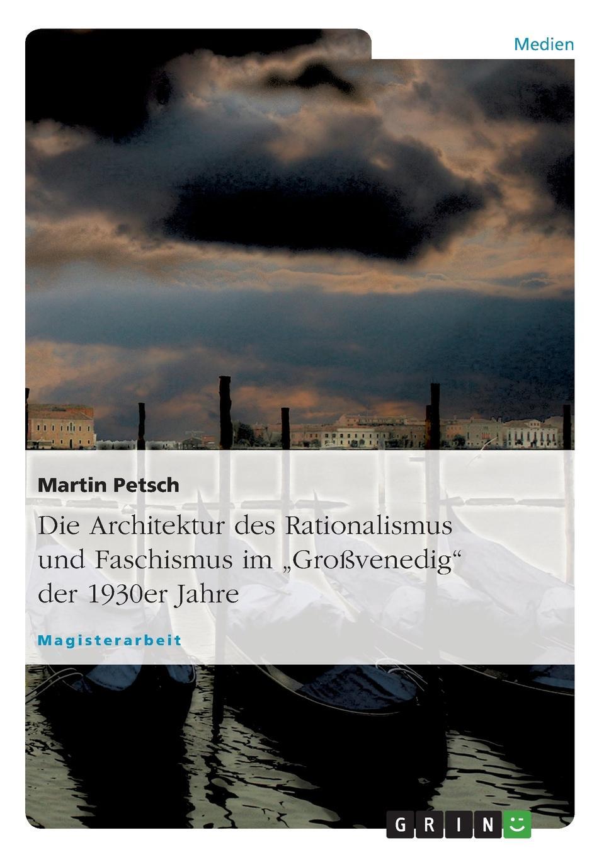 Martin Petsch Die Architektur des Rationalismus und Faschismus im .Grossvenedig