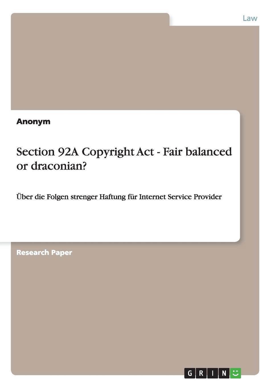 Неустановленный автор Section 92A Copyright Act - Fair balanced or draconian.