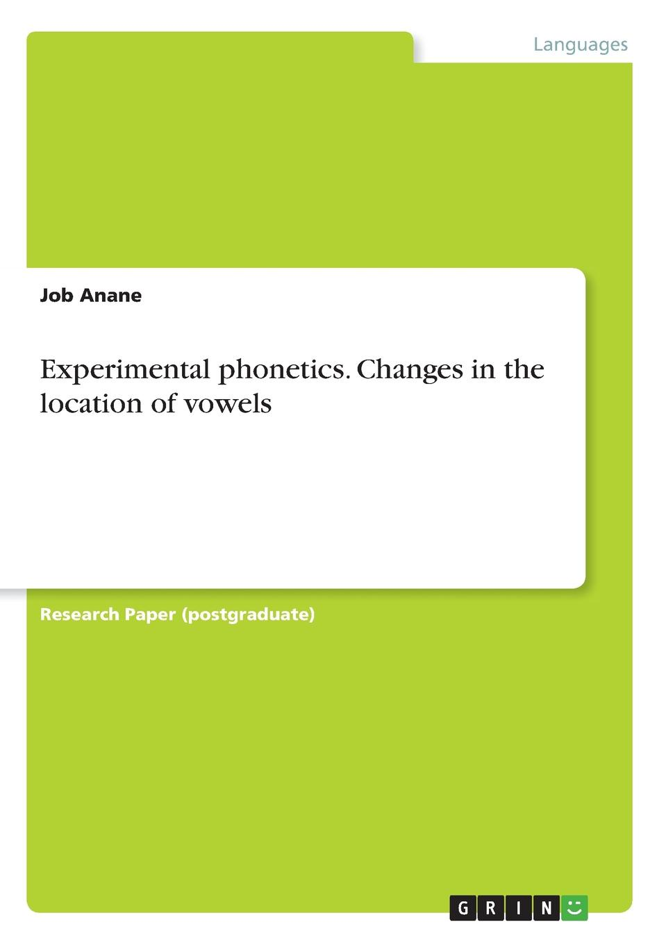 Job Anane Experimental phonetics. Changes in the location of vowels цена