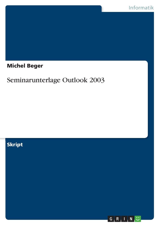 Michel Beger Seminarunterlage Outlook 2003 e mail security