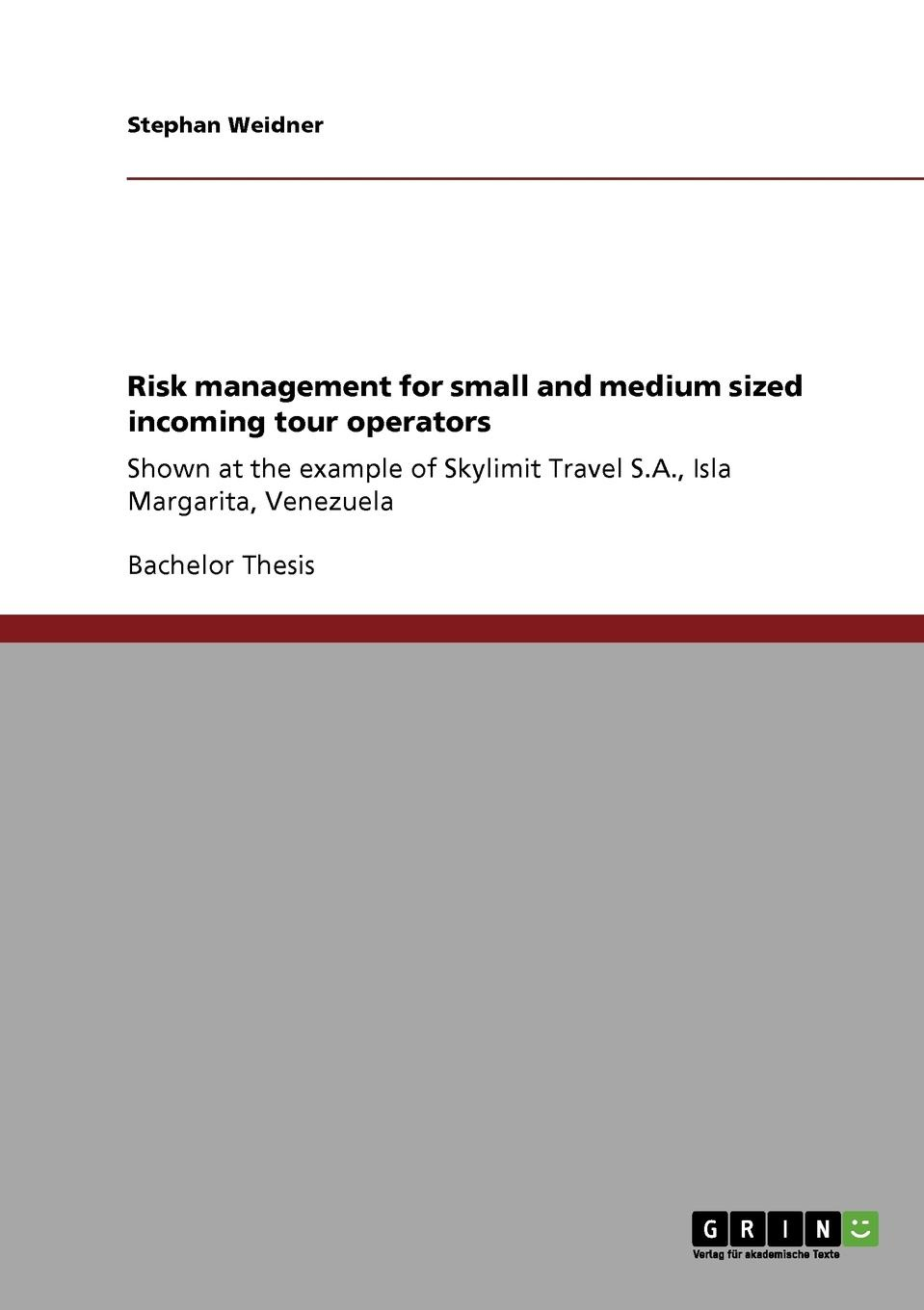 Stephan Weidner Risk management for small and medium sized incoming tour operators
