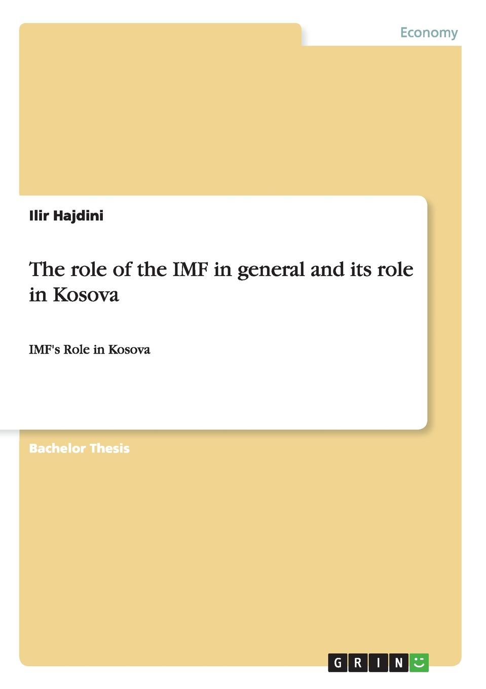 Ilir Hajdini The role of the IMF in general and its role in Kosova недорго, оригинальная цена