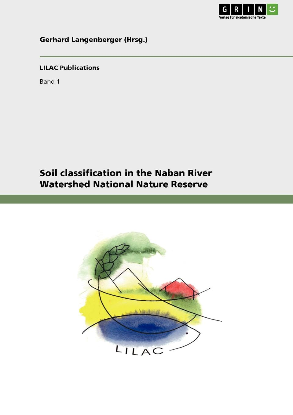 Maria Wolff, Lulu Zhang Soil classification in the Naban River Watershed National Nature Reserve deb o dell soil science simplified