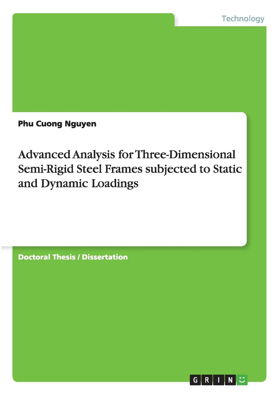 Phu Cuong Nguyen Advanced Analysis for Three-Dimensional Semi-Rigid Steel Frames subjected to Static and Dynamic Loadings debabrata ray computation of nonlinear structures extremely large elements for frames plates and shells