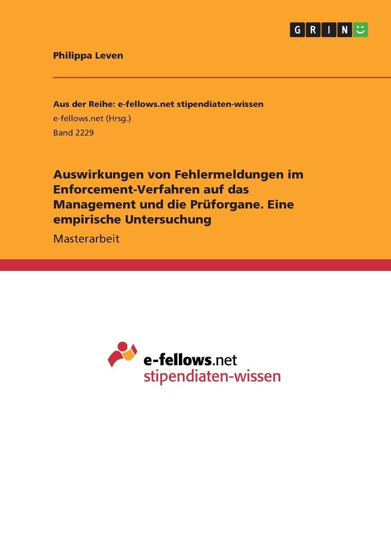Auswirkungen von Fehlermeldungen im Enforcement-Verfahren auf das Management und die Pruforgane. Eine empirische Untersuchung Masterarbeit aus dem Jahr 2015 im Fachbereich BWL - Controlling...