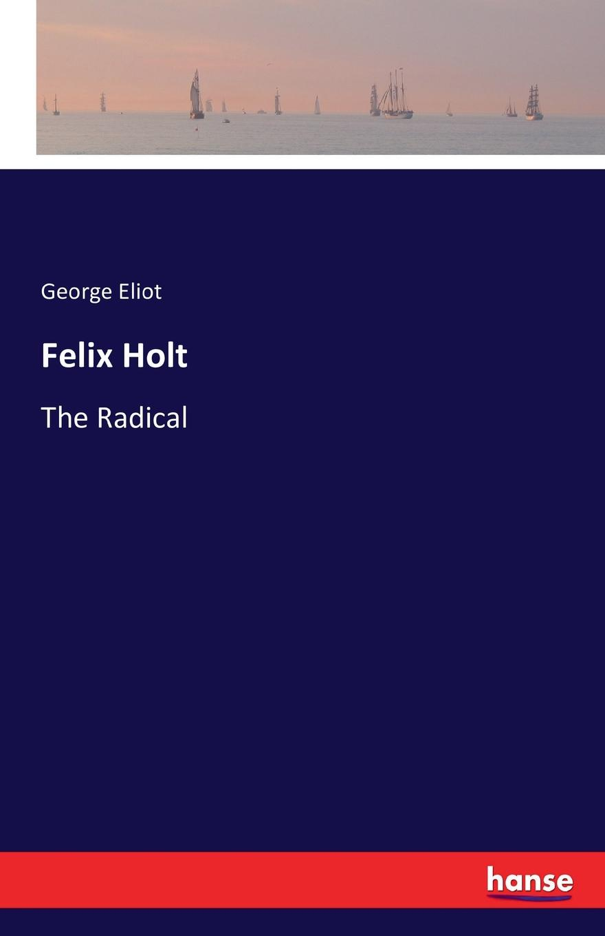 George Eliot Felix Holt felix j palma the map of time and the turn of the screw