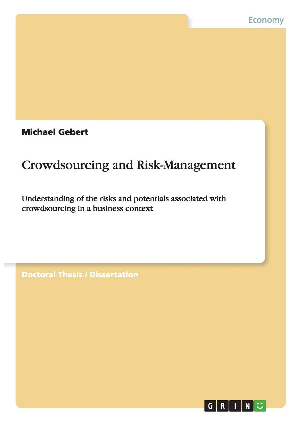 Michael Gebert Crowdsourcing and Risk-Management dee mccrorey innovation in a reinvented world 10 essential elements to succeed in the new world of business