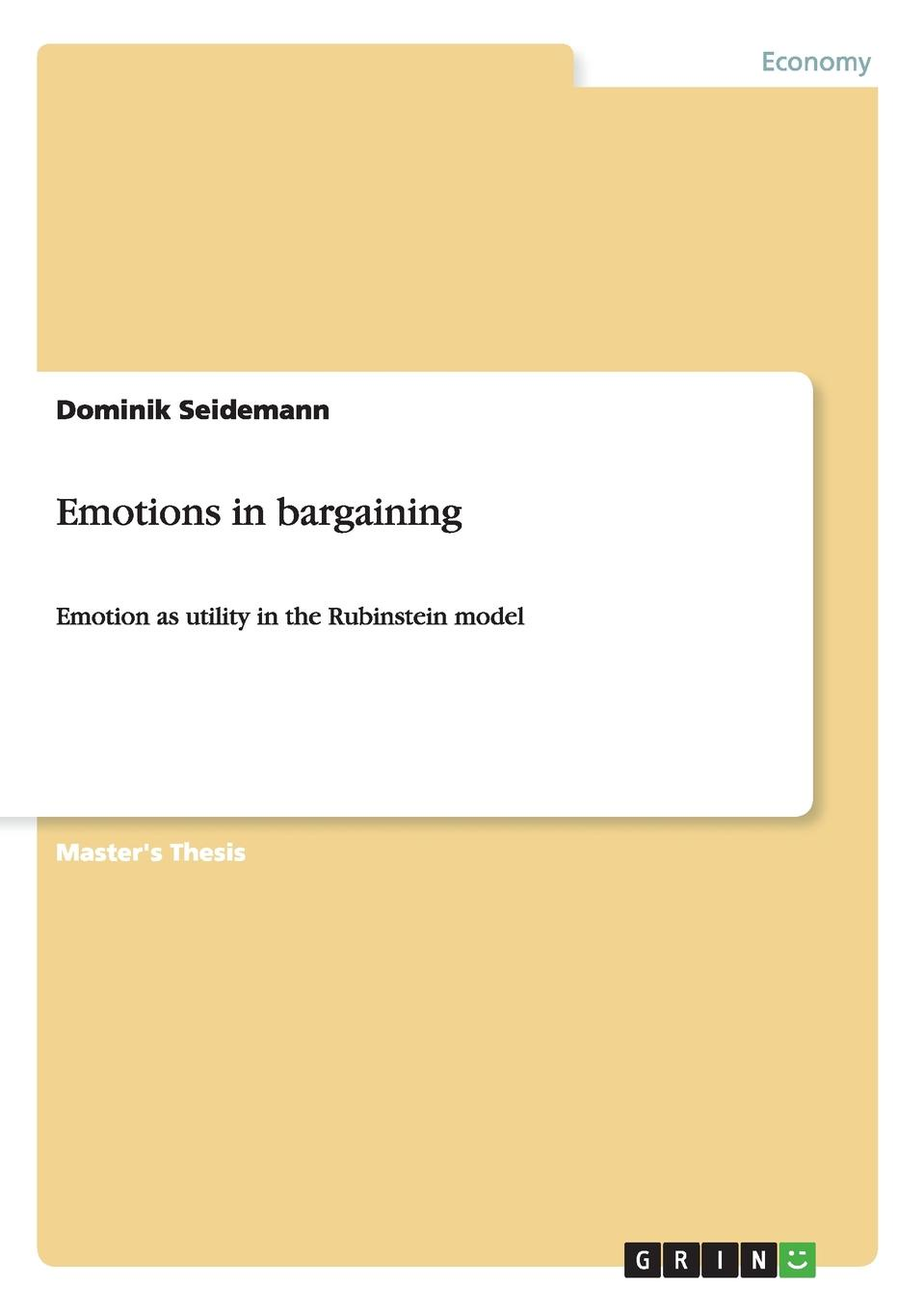 Emotions in bargaining Master's Thesis from the year 2014 in the subject Business...