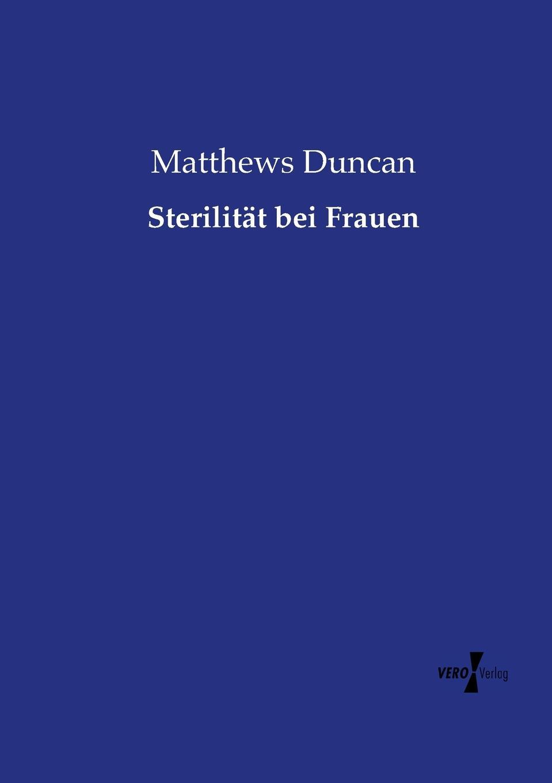 Matthews Duncan Sterilitat bei Frauen