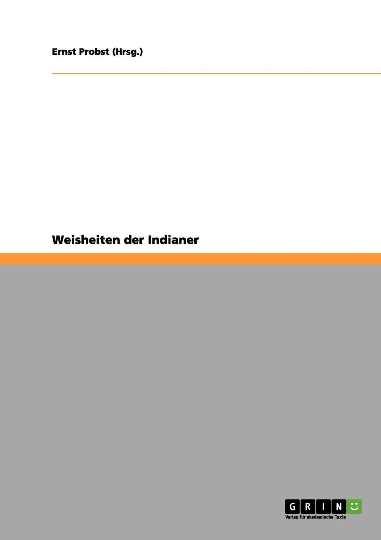 Ernst Probst (Hrsg.) Weisheiten der Indianer ernst probst hrsg weisheiten der indianer