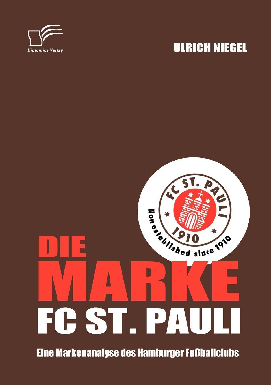 Ulrich Niegel Die Marke FC St. Pauli. Eine Markenanalyse des Hamburger Fussballclubs free shipping noyafa nf 906a portable optical power meter general connector sc fc st 70 to 10dbm