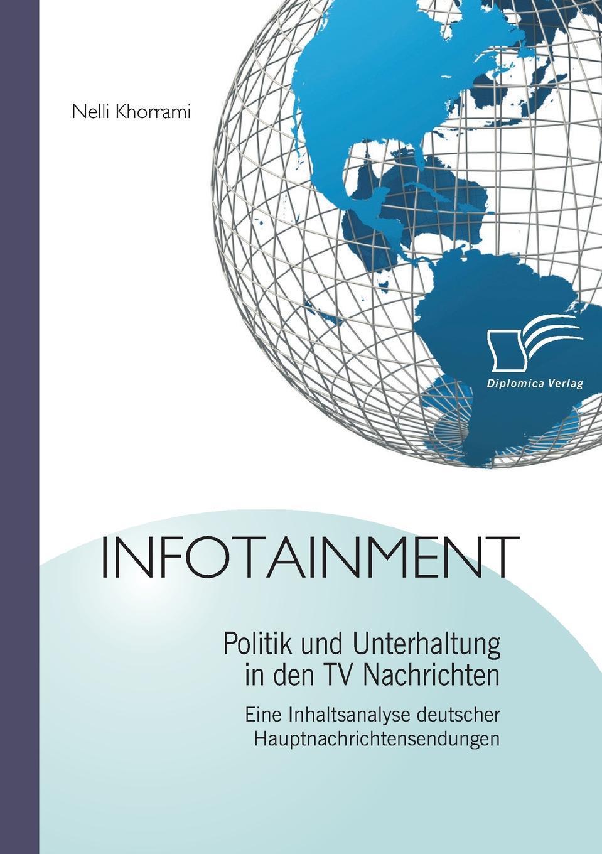 Nelli Khorrami Infotainment. Politik Und Unterhaltung in Den TV Nachrichten c jecklin der anteil graubundens am schwabenkrieg