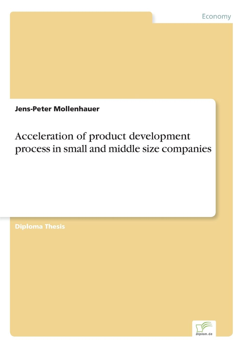 Jens-Peter Mollenhauer Acceleration of product development process in small and middle size companies halil kiymaz market microstructure in emerging and developed markets price discovery information flows and transaction costs
