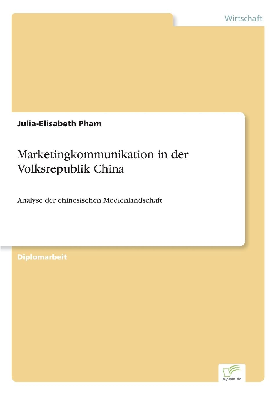 Julia-Elisabeth Pham Marketingkommunikation in der Volksrepublik China melchior ballreich kapitalmarktentwicklung und credit rating in der volksrepublik china