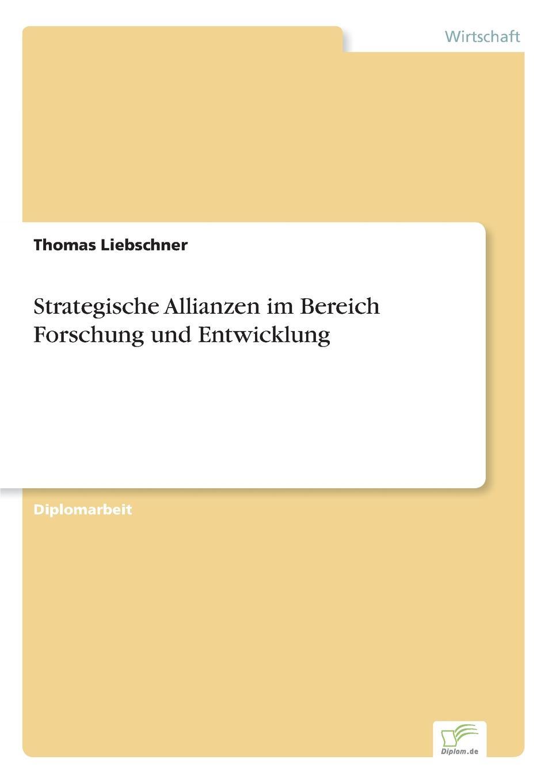 Thomas Liebschner Strategische Allianzen im Bereich Forschung und Entwicklung цена и фото
