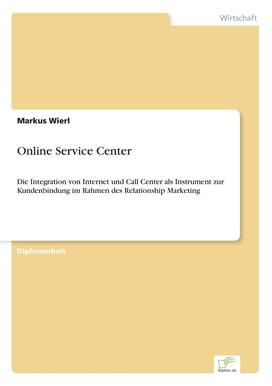 Markus Wierl Online Service Center daniela schultz wandel des outbound zum inbound marketing content marketing als erfolgs und zukunftsfaktor hinsichtlich markenfuhrung und unternehmenskommunikation