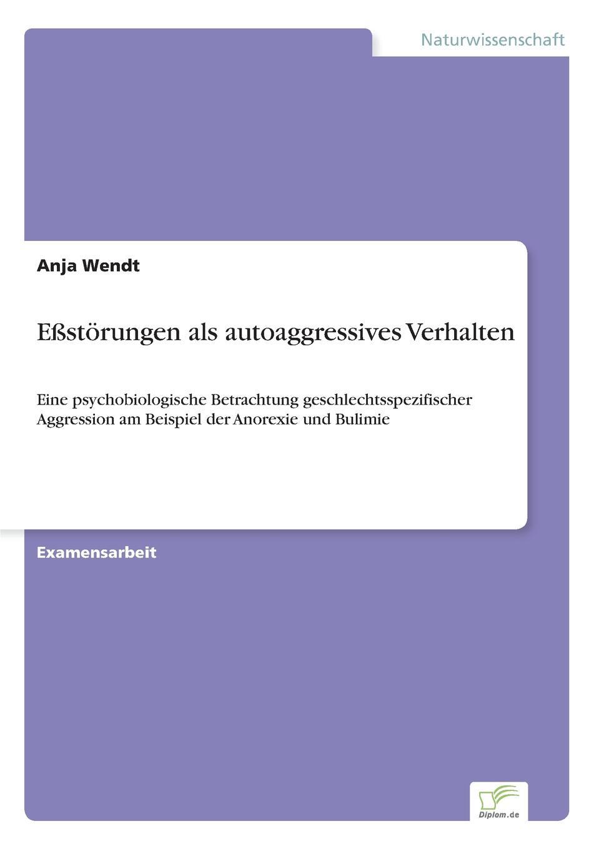 Anja Wendt Essstorungen als autoaggressives Verhalten