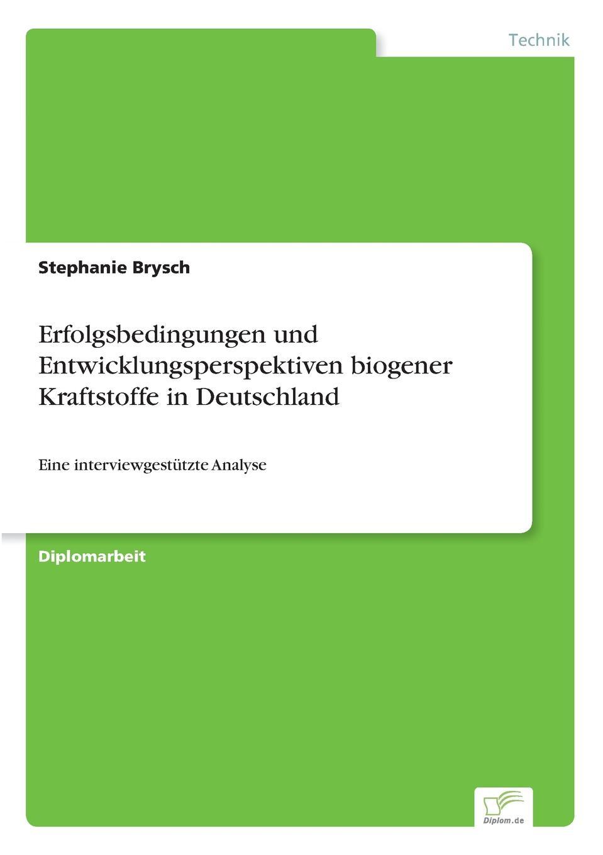 Stephanie Brysch Erfolgsbedingungen und Entwicklungsperspektiven biogener Kraftstoffe in Deutschland peter roschmann kraftstoffe aus fossilen und regenerativen quellen