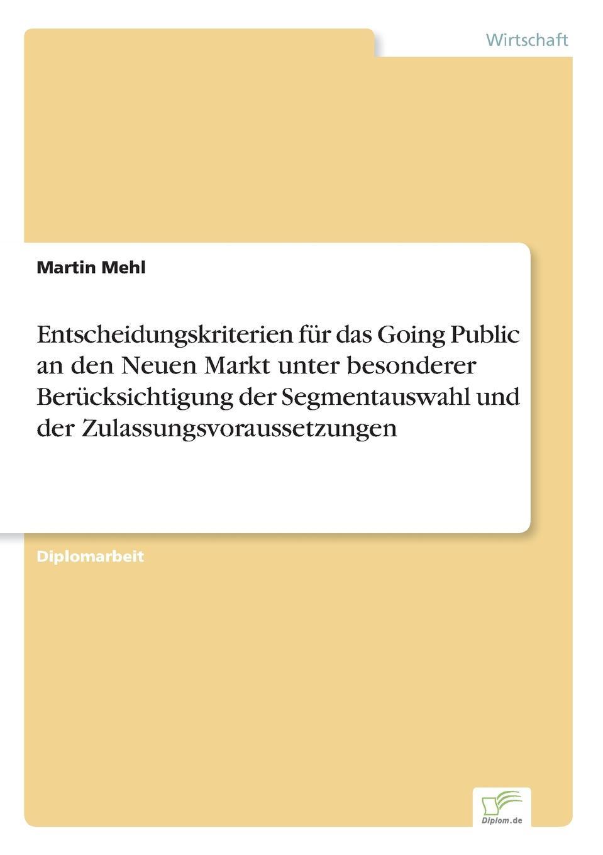 Martin Mehl Entscheidungskriterien fur das Going Public an den Neuen Markt unter besonderer Berucksichtigung der Segmentauswahl und der Zulassungsvoraussetzungen andrea gloger size effekt am neuen markt
