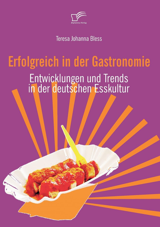 Erfolgreich in der Gastronomie Esskultur ist weitaus vielschichtiger als der Begriff im ersten...