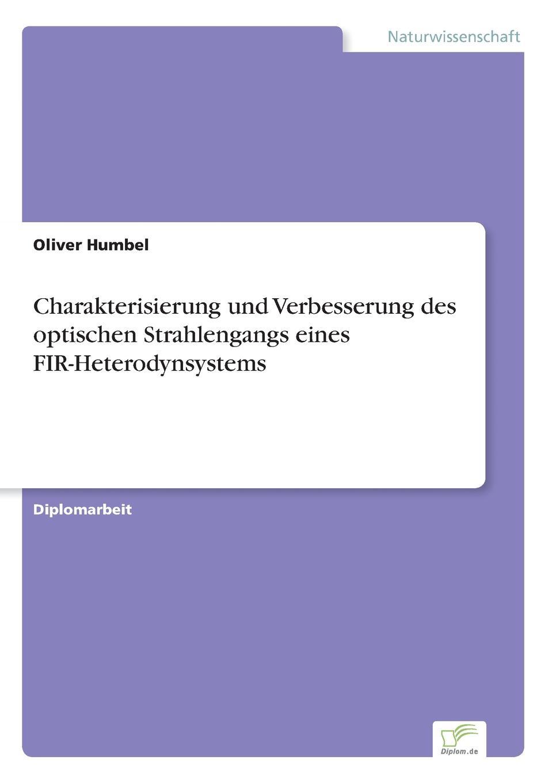 Фото - Oliver Humbel Charakterisierung und Verbesserung des optischen Strahlengangs eines FIR-Heterodynsystems фоторамка thz 6 152x102mm thz pmma pf6