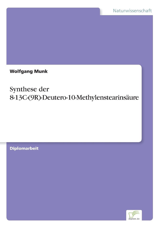 Wolfgang Munk Synthese der 8-13C-(9R)-Deutero-10-Methylenstearinsaure mycobacterium abscessus