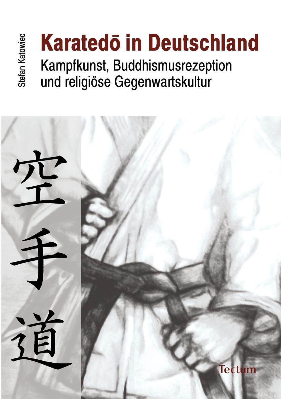 Stefan Katowiec Karatedo in Deutschland franz falmbigl der kampf gegen die babylonischen krafte auf dem weg zu sich selbst
