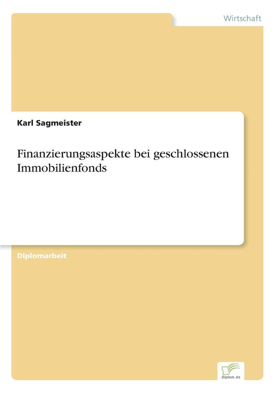 Karl Sagmeister Finanzierungsaspekte bei geschlossenen Immobilienfonds nils wilke beteiligung von stiftungen an geschlossenen immobilienfonds