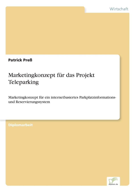 Patrick Preß Marketingkonzept fur das Projekt Teleparking jana beier ansatzpunkte fur die forderung einer nachhaltigen mobilitat mit mitteln des marketing