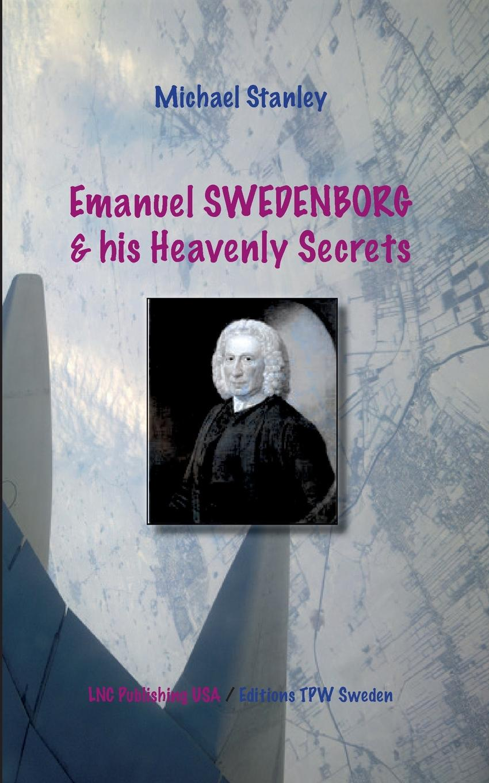 Emanuel Swedenborg and his Heavenly Secrets