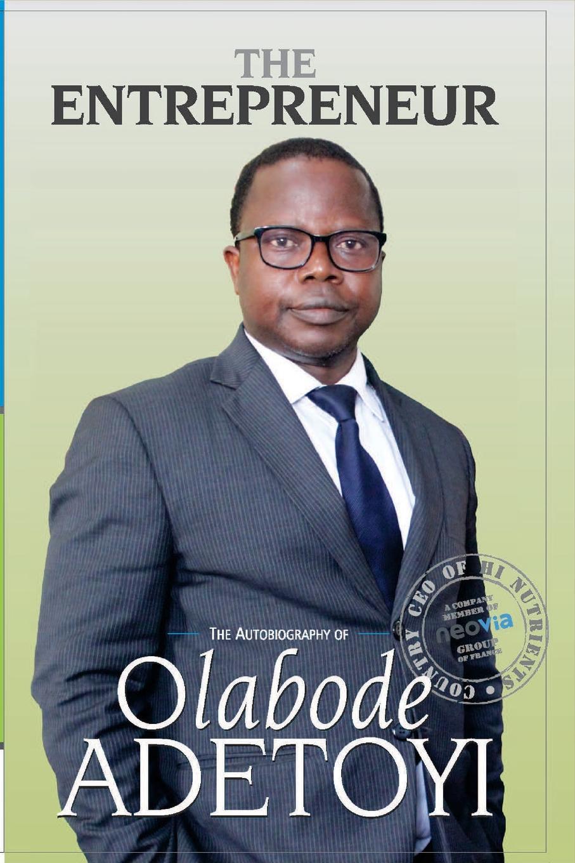 Olabode Adetoyi The Entrepreneur. An Autobiography of Prince Olabode Adetoyi