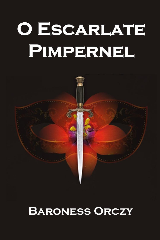 Baroness Orczy O Escarlate Pimpernel. The Scarlet Pimpernel, Galician edition antes que anochezca