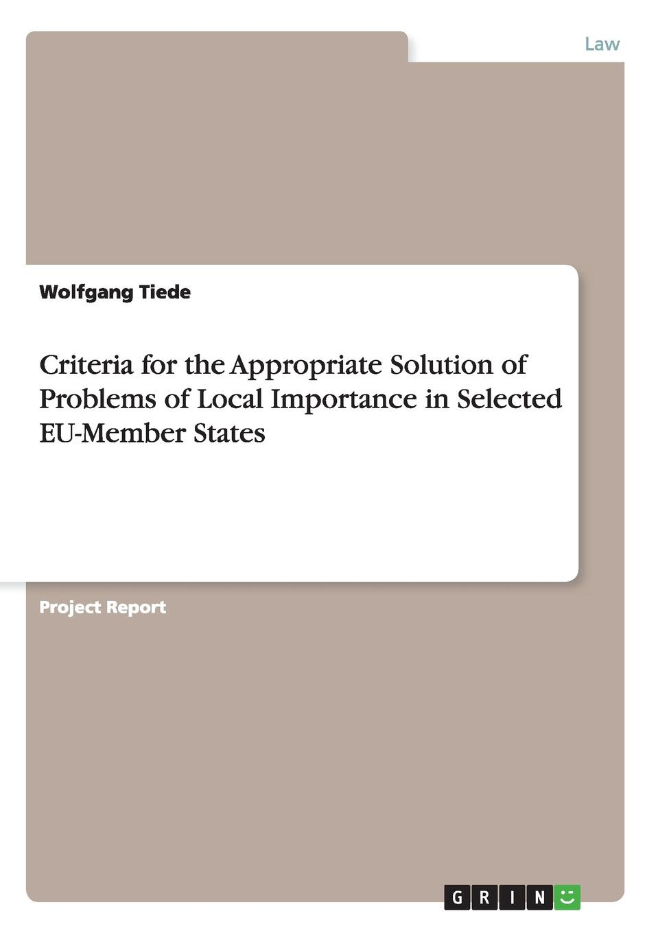 Wolfgang Tiede Criteria for the Appropriate Solution of Problems of Local Importance in Selected EU-Member States local remedies in international law