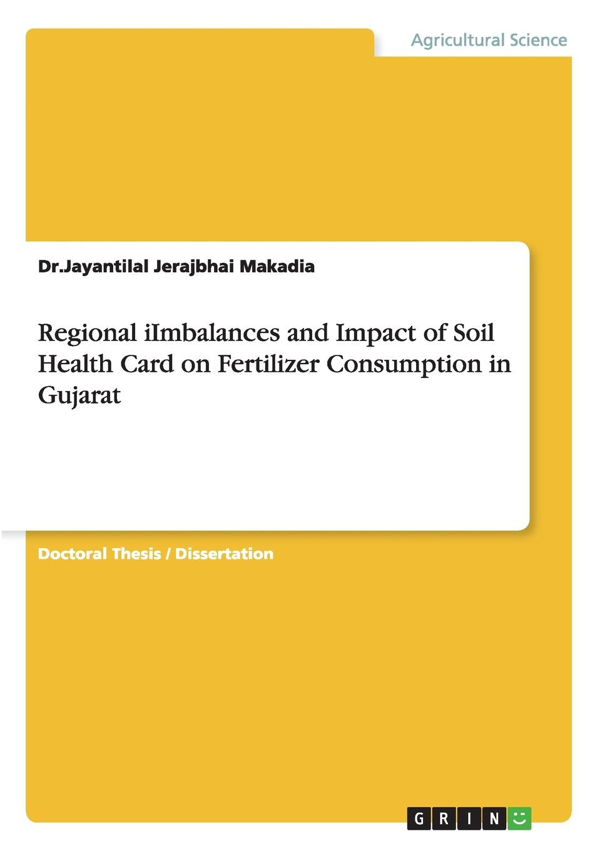 купить Dr.Jayantilal Jerajbhai Makadia Regional iImbalances and Impact of Soil Health Card on Fertilizer Consumption in Gujarat недорого