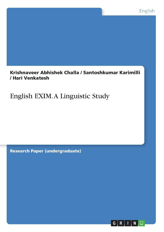 Krishnaveer Abhishek Challa, Santoshkumar Karimilli, Hari Venkatesh English EXIM. A Linguistic Study marin katusa the colder war how the global energy trade slipped from america s grasp