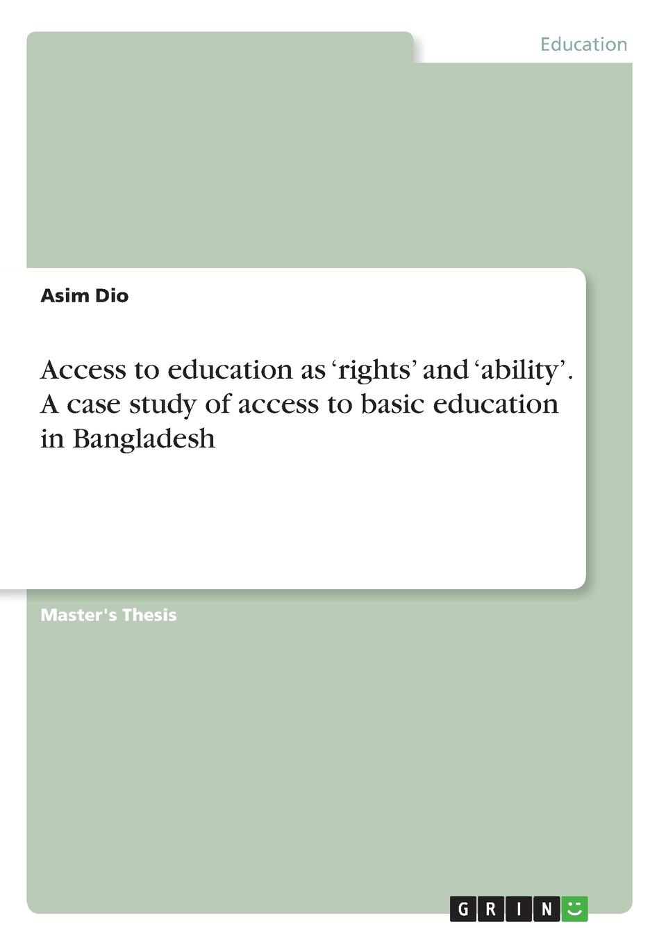 цены на Asim Dio Access to education as .rights. and .ability.. A case study of access to basic education in Bangladesh  в интернет-магазинах