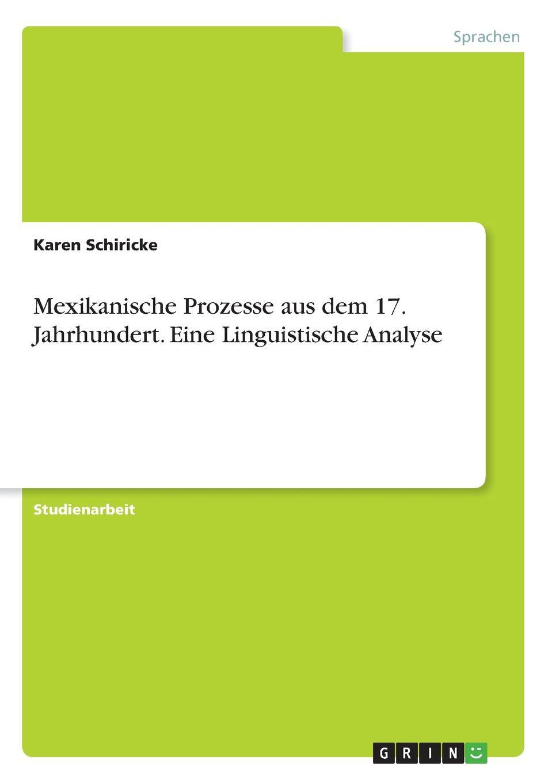 Karen Schiricke Mexikanische Prozesse aus dem 17. Jahrhundert. Eine Linguistische Analyse christian brüning wunder aus dem pflanzenreiche