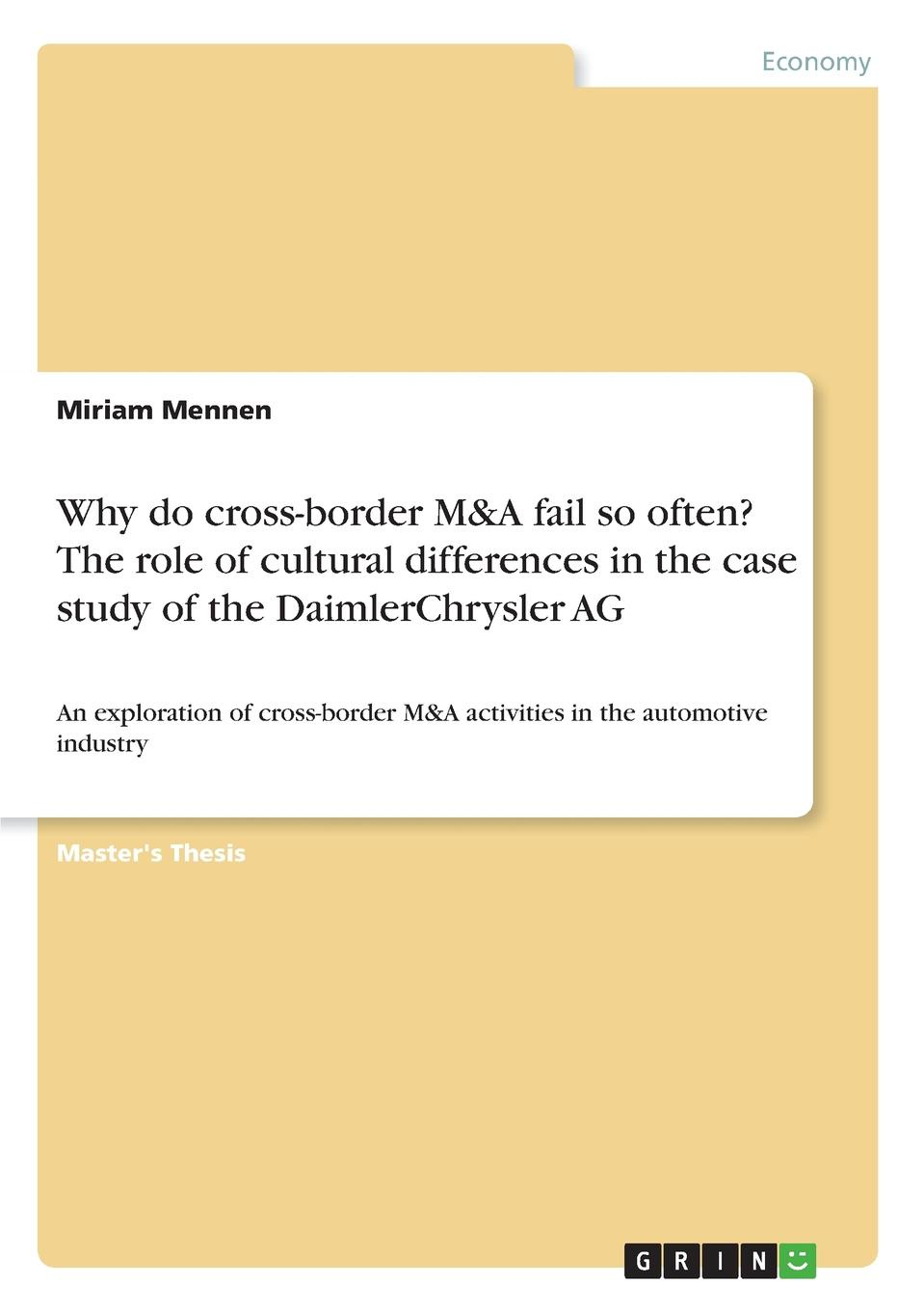 Miriam Mennen Why do cross-border M.A fail so often. The role of cultural differences in the case study of the DaimlerChrysler AG friendly eastern border the case study of podlaskie voivodship