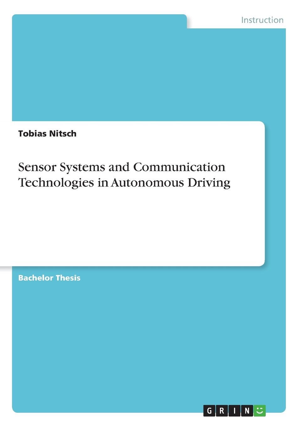Tobias Nitsch Sensor Systems and Communication Technologies in Autonomous Driving bo zhu formation control of multiple autonomous vehicle systems